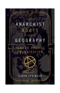 The_Anarchist_Roots_of_Geography_book cover